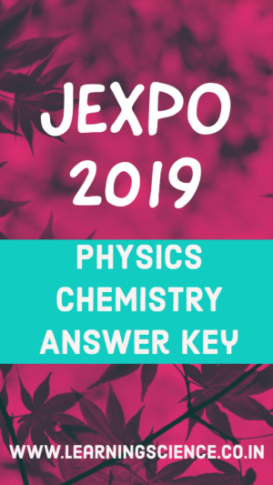 Solved] JEXPO 2019 - Physics and Chemistry Answer Key